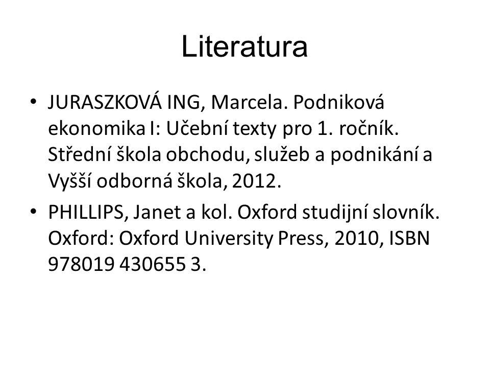 Literatura JURASZKOVÁ ING, Marcela. Podniková ekonomika I: Učební texty pro 1.