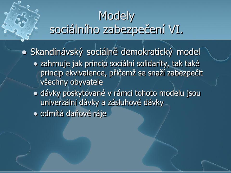 Modely sociálního zabezpečení VI. Skandinávský sociálně demokratický model zahrnuje jak princip sociální solidarity, tak také princip ekvivalence, při