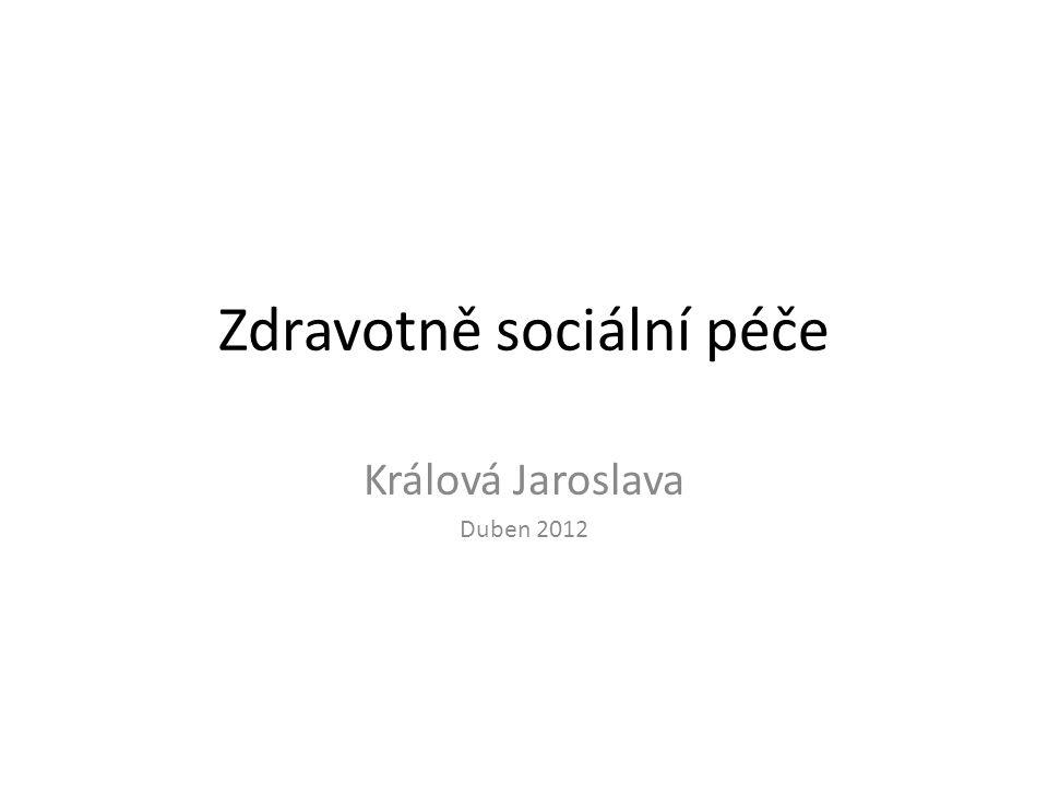 Zdravotně sociální péče Králová Jaroslava Duben 2012