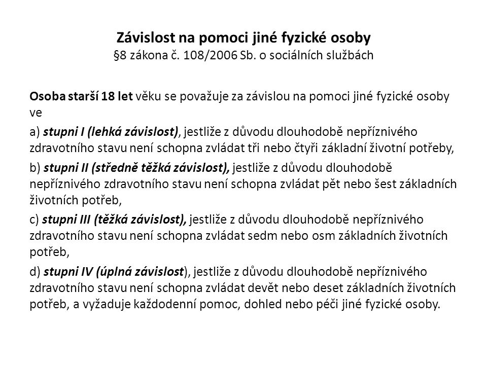 Závislost na pomoci jiné fyzické osoby §8 zákona č.
