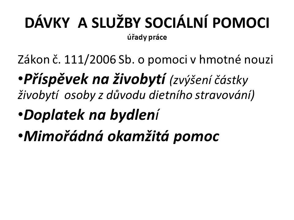 DÁVKY A SLUŽBY SOCIÁLNÍ POMOCI úřady práce Zákon č.