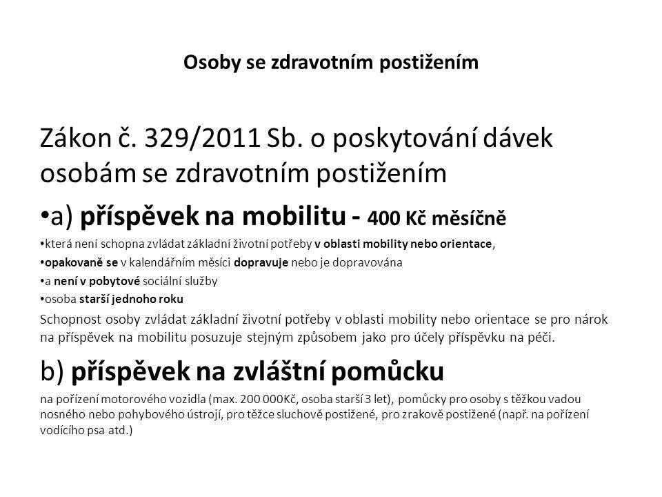 Osoby se zdravotním postižením Zákon č. 329/2011 Sb.