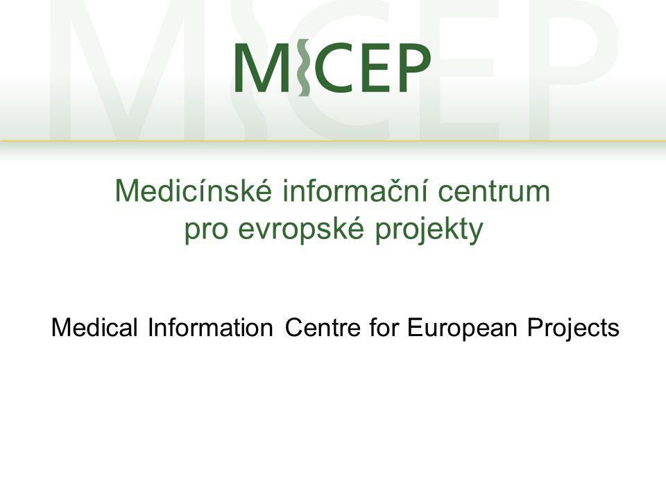 Medicínské informační centrum pro evropské projekty Medical Information Centre for European Projects