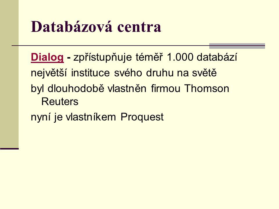 Databázová centra DialogDialog - zpřístupňuje téměř 1.000 databází největší instituce svého druhu na světě byl dlouhodobě vlastněn firmou Thomson Reut