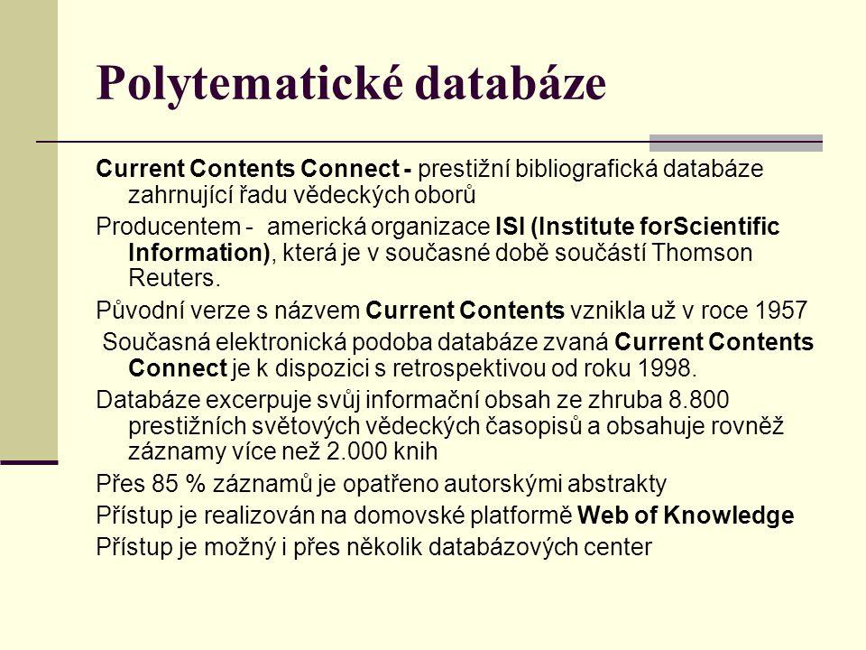 Polytematické databáze Current Contents Connect - prestižní bibliografická databáze zahrnující řadu vědeckých oborů Producentem - americká organizace