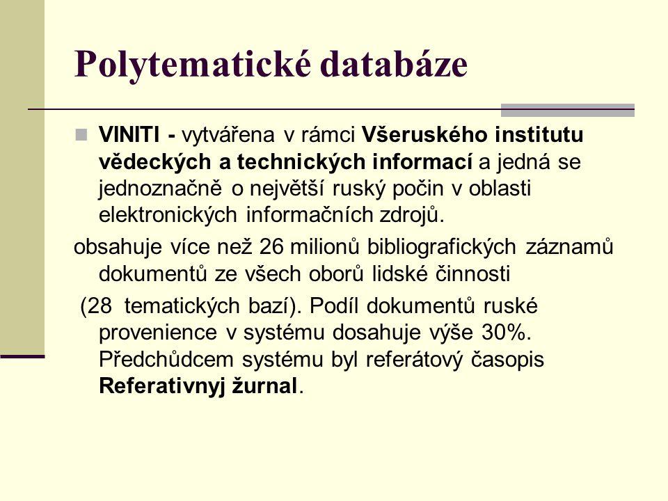 Polytematické databáze VINITI - vytvářena v rámci Všeruského institutu vědeckých a technických informací a jedná se jednoznačně o největší ruský počin