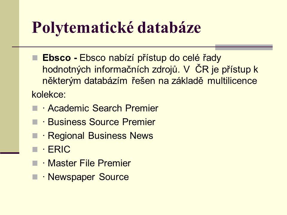 Polytematické databáze Ebsco - Ebsco nabízí přístup do celé řady hodnotných informačních zdrojů. V ČR je přístup k některým databázím řešen na základě
