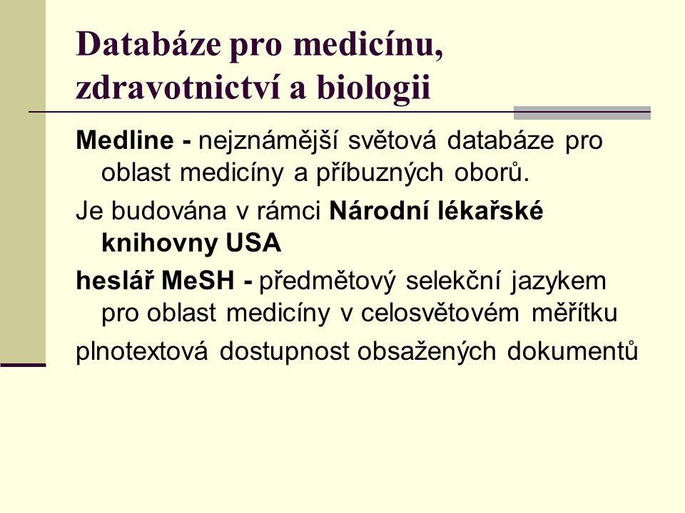 Databáze pro medicínu, zdravotnictví a biologii Medline - nejznámější světová databáze pro oblast medicíny a příbuzných oborů. Je budována v rámci Nár
