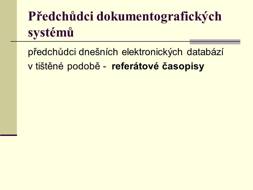 Producenti dokumentografických systémů 1) knihovny (zejména národní či specializované) 2) soukromé instituce (zejména komerční firmy) 3) neziskové organizace 4) mezinárodní organizace (zejména oborové)