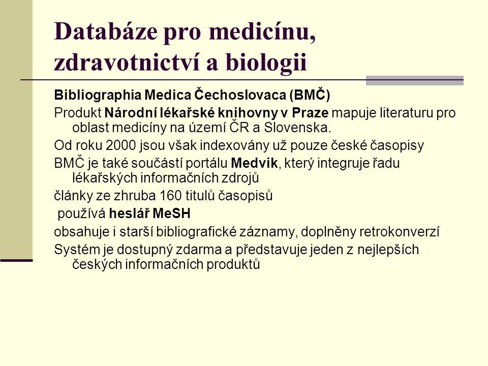 Databáze pro medicínu, zdravotnictví a biologii Bibliographia Medica Čechoslovaca (BMČ) Produkt Národní lékařské knihovny v Praze mapuje literaturu pr