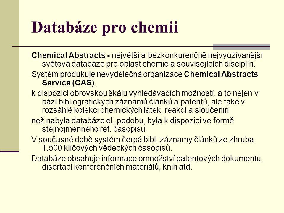 Databáze pro chemii Chemical Abstracts - největší a bezkonkurenčně nejvyužívanější světová databáze pro oblast chemie a souvisejících disciplín. Systé
