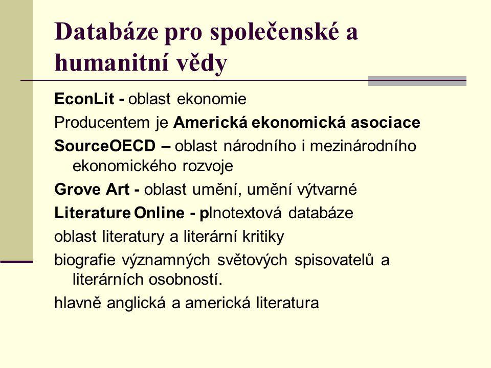 Databáze pro společenské a humanitní vědy EconLit - oblast ekonomie Producentem je Americká ekonomická asociace SourceOECD – oblast národního i meziná