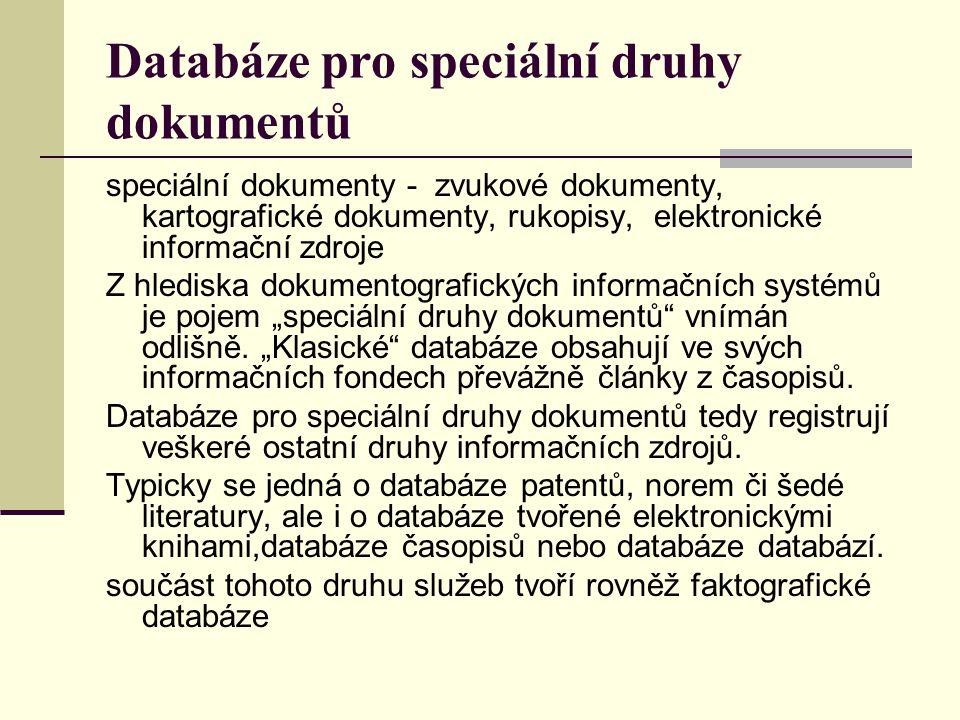 Databáze pro speciální druhy dokumentů speciální dokumenty - zvukové dokumenty, kartografické dokumenty, rukopisy, elektronické informační zdroje Z hl