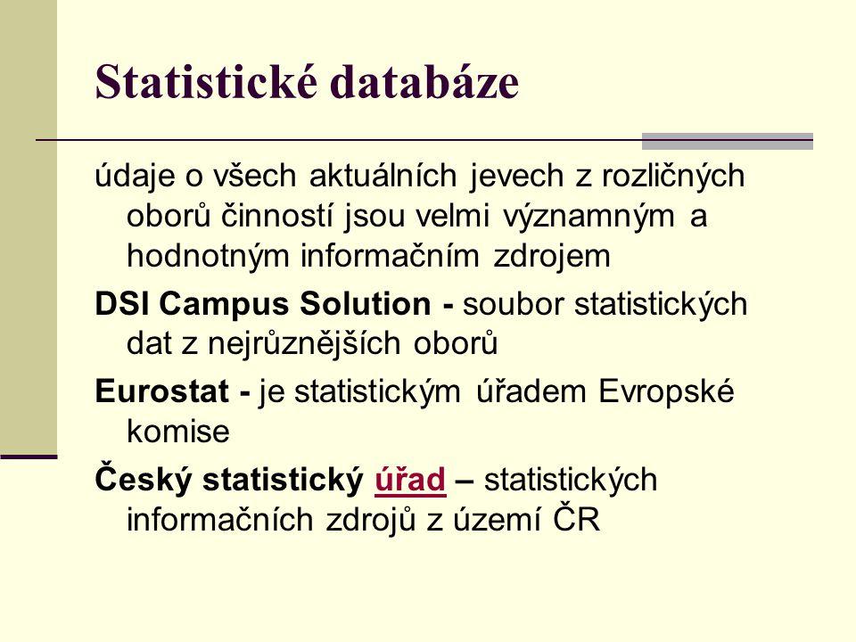 Statistické databáze údaje o všech aktuálních jevech z rozličných oborů činností jsou velmi významným a hodnotným informačním zdrojem DSI Campus Solut