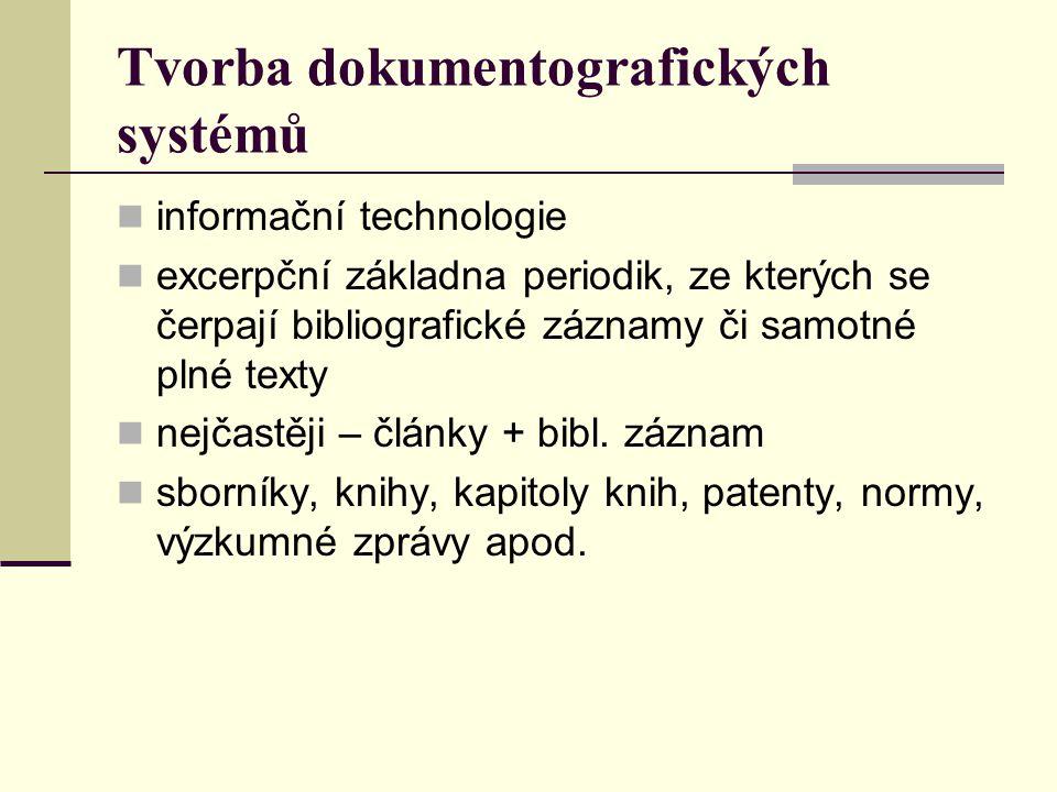 Tvorba dokumentografických systémů informační technologie excerpční základna periodik, ze kterých se čerpají bibliografické záznamy či samotné plné te