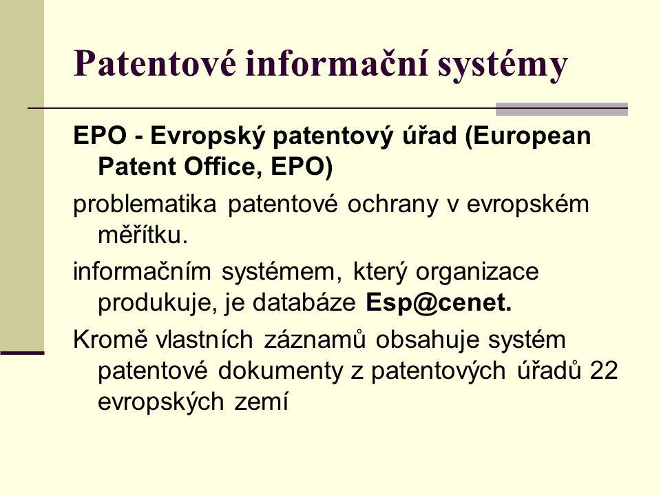 Patentové informační systémy EPO - Evropský patentový úřad (European Patent Office, EPO) problematika patentové ochrany v evropském měřítku. informačn