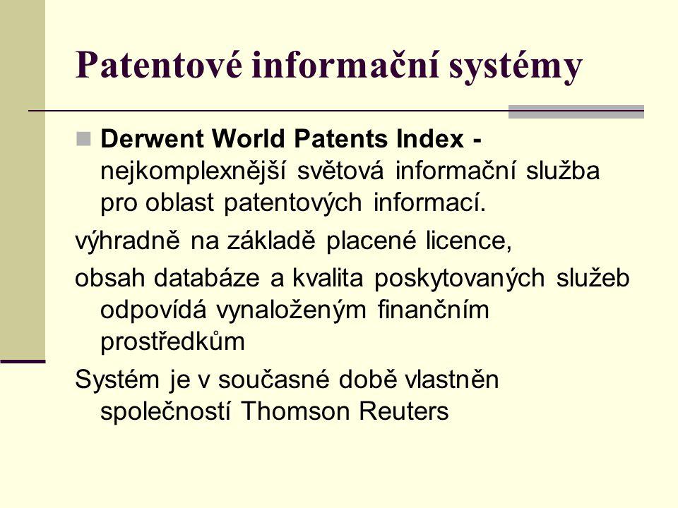Patentové informační systémy Derwent World Patents Index - nejkomplexnější světová informační služba pro oblast patentových informací. výhradně na zák