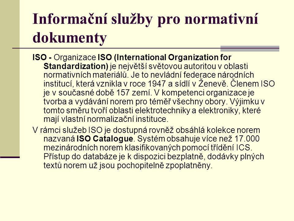 Informační služby pro normativní dokumenty ISO - Organizace ISO (International Organization for Standardization) je největší světovou autoritou v obla