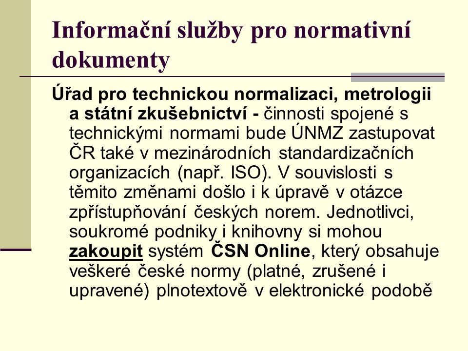 Informační služby pro normativní dokumenty Úřad pro technickou normalizaci, metrologii a státní zkušebnictví - činnosti spojené s technickými normami