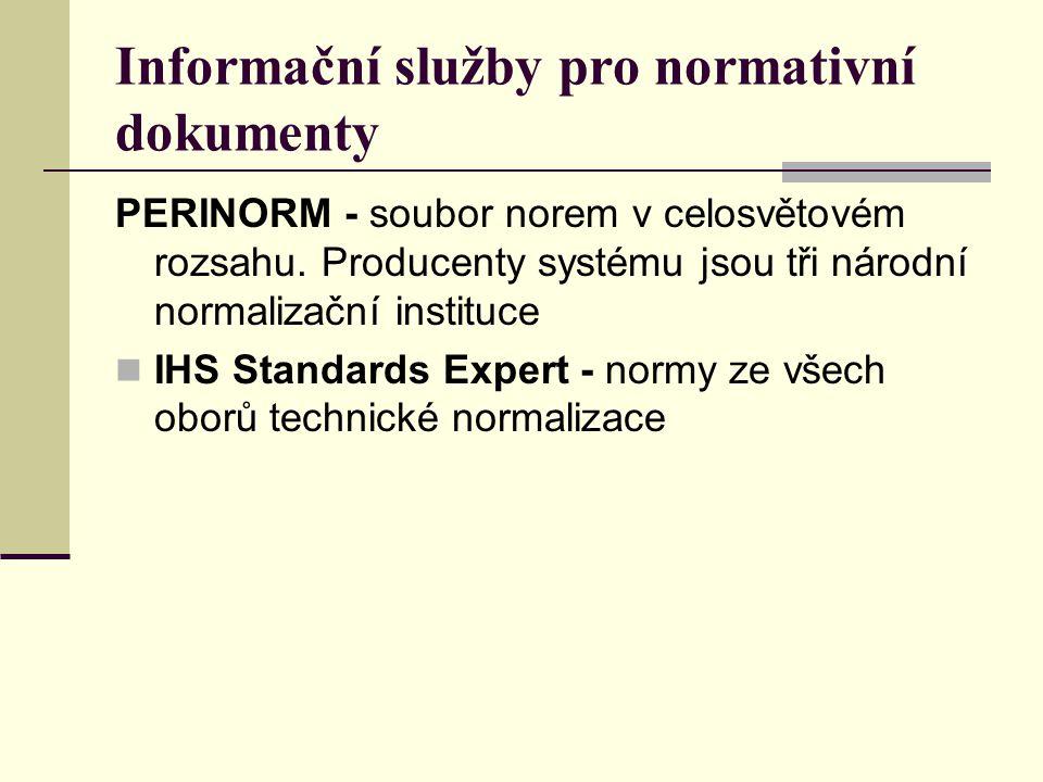 Informační služby pro normativní dokumenty PERINORM - soubor norem v celosvětovém rozsahu. Producenty systému jsou tři národní normalizační instituce