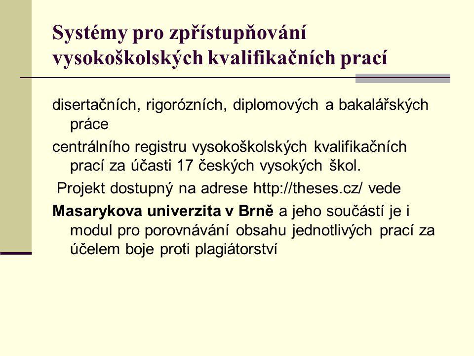 Systémy pro zpřístupňování vysokoškolských kvalifikačních prací disertačních, rigorózních, diplomových a bakalářských práce centrálního registru vysok