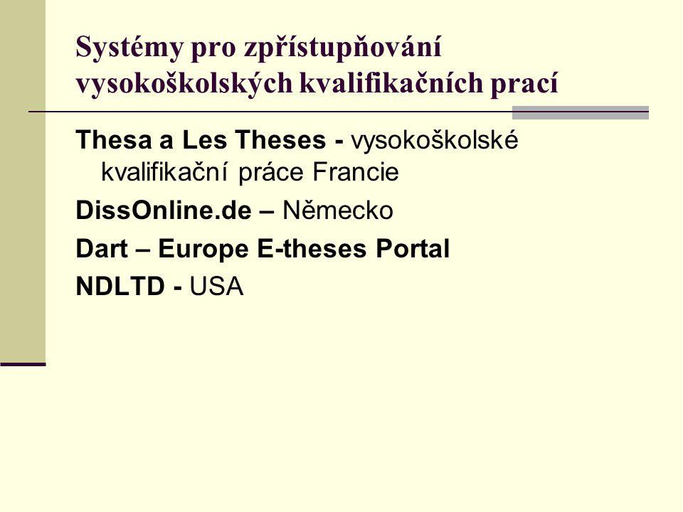 Systémy pro zpřístupňování vysokoškolských kvalifikačních prací Thesa a Les Theses - vysokoškolské kvalifikační práce Francie DissOnline.de – Německo
