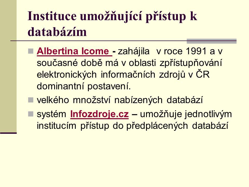Instituce umožňující přístup k databázím Albertina Icome - zahájila v roce 1991 a v současné době má v oblasti zpřístupňování elektronických informačn