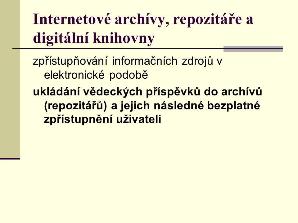 Internetové archívy, repozitáře a digitální knihovny zpřístupňování informačních zdrojů v elektronické podobě ukládání vědeckých příspěvků do archívů