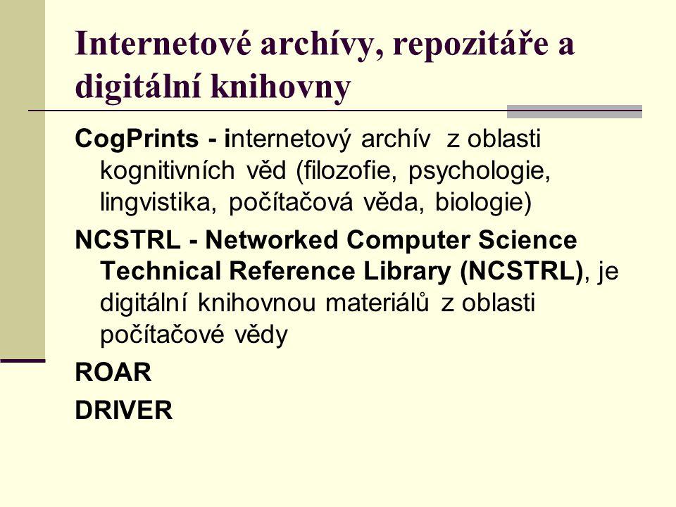 Internetové archívy, repozitáře a digitální knihovny CogPrints - internetový archív z oblasti kognitivních věd (filozofie, psychologie, lingvistika, p