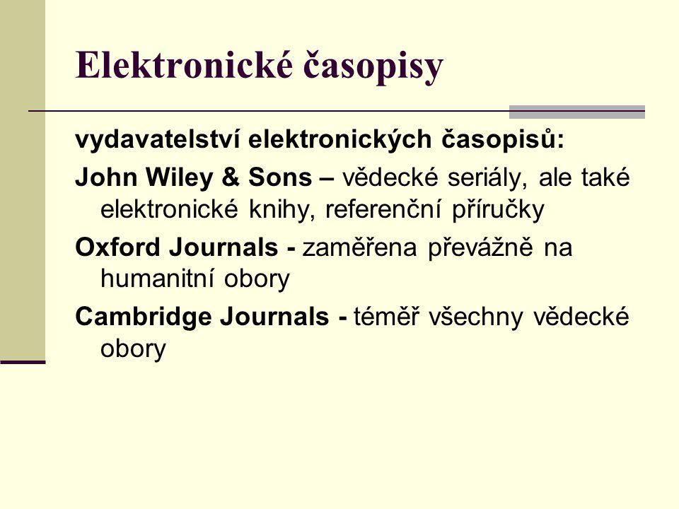 Elektronické časopisy vydavatelství elektronických časopisů: John Wiley & Sons – vědecké seriály, ale také elektronické knihy, referenční příručky Oxf