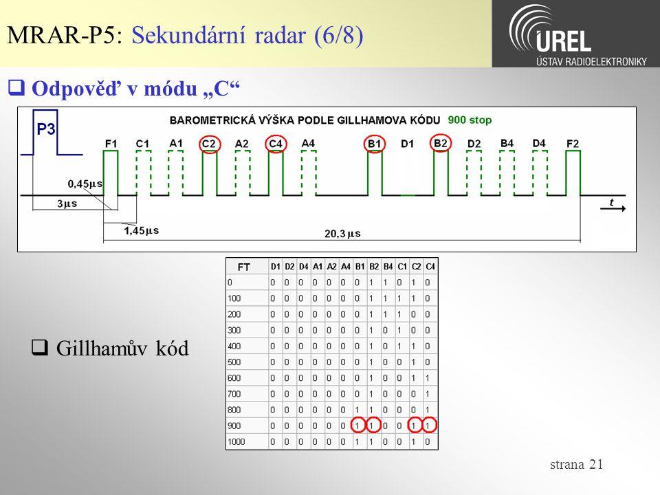 """strana 21  Odpověď v módu """"C"""" MRAR-P5: Sekundární radar (6/8)  Gillhamův kód"""