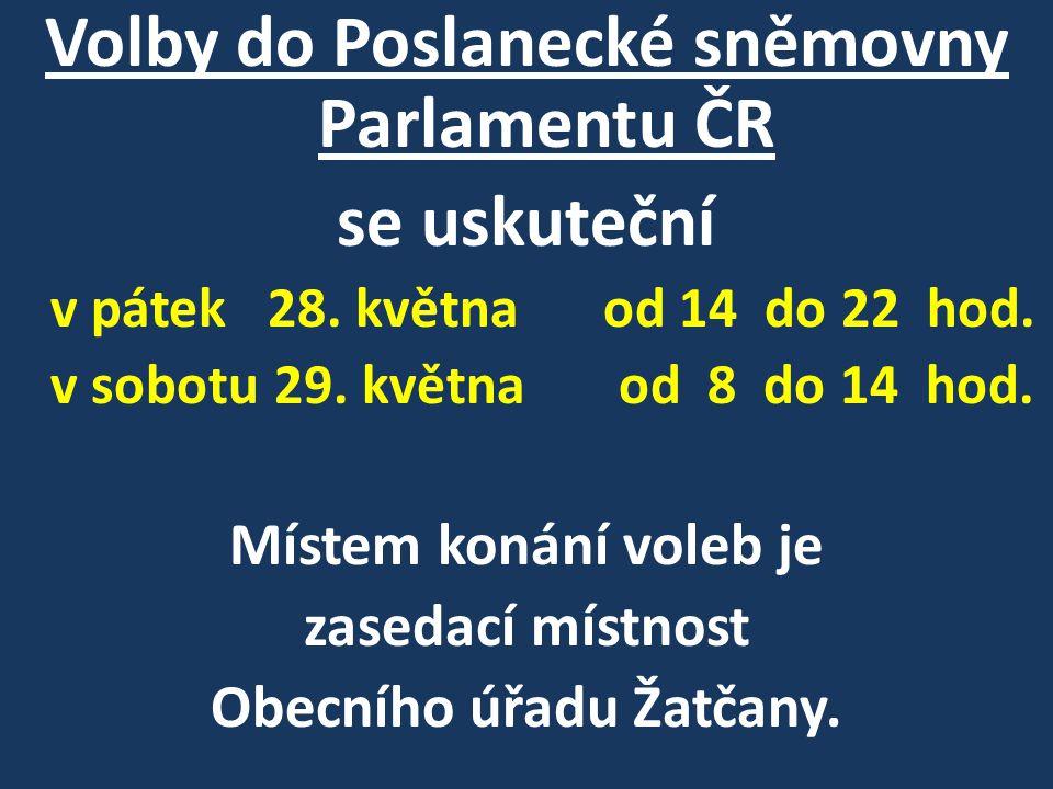 Volby do Poslanecké sněmovny Parlamentu ČR se uskuteční v pátek 28.