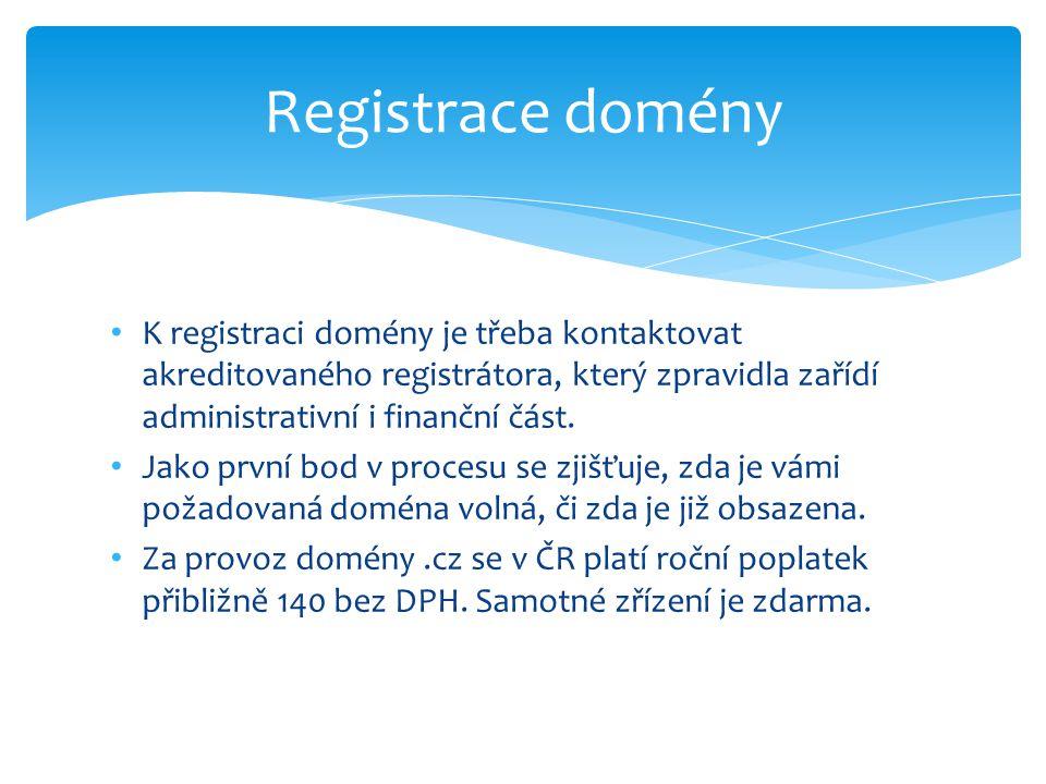 K registraci domény je třeba kontaktovat akreditovaného registrátora, který zpravidla zařídí administrativní i finanční část.