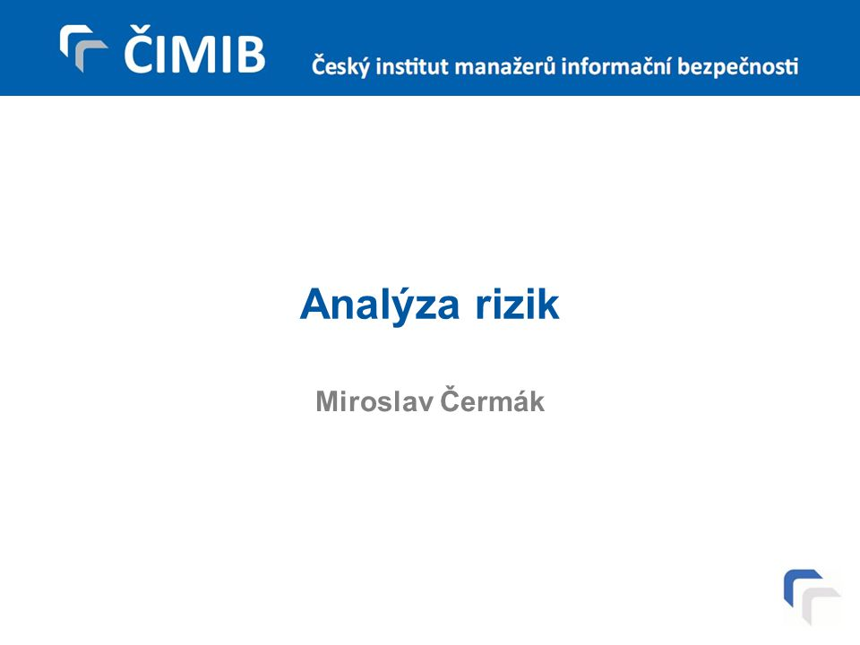 Analýza rizik Miroslav Čermák