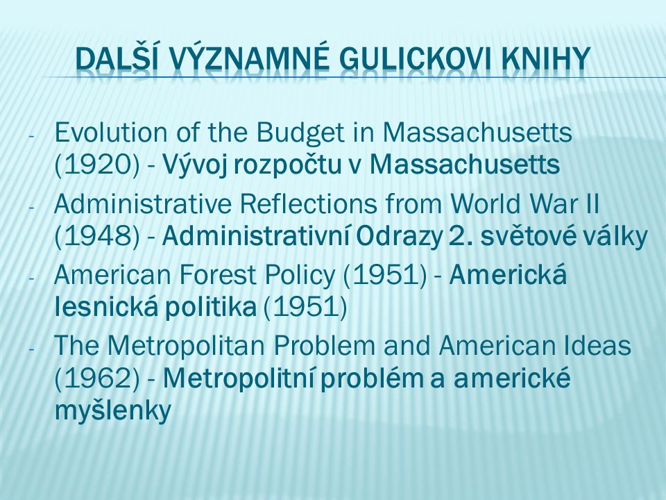 - Evolution of the Budget in Massachusetts (1920) - Vývoj rozpočtu v Massachusetts - Administrative Reflections from World War II (1948) - Administrativní Odrazy 2.