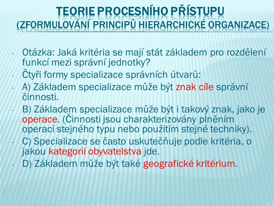 - Otázka: Jaká kritéria se mají stát základem pro rozdělení funkcí mezi správní jednotky.