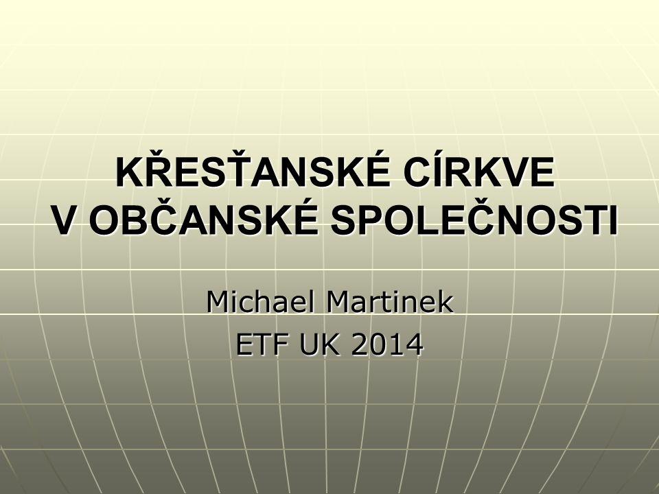 5 Křesťanské církve v občanské společnosti.Michael Martinek 12 Papežové XX.