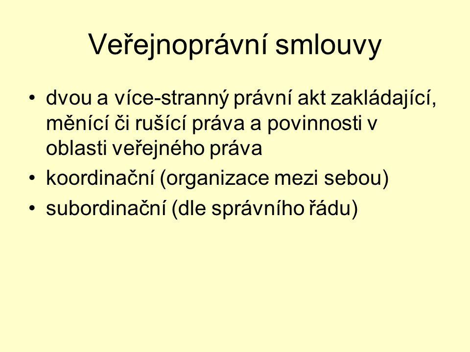 Veřejnoprávní smlouvy dvou a více-stranný právní akt zakládající, měnící či rušící práva a povinnosti v oblasti veřejného práva koordinační (organizac