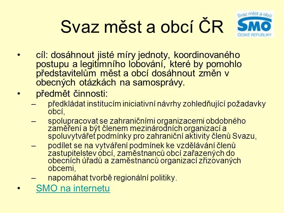 Svaz měst a obcí ČR cíl: dosáhnout jisté míry jednoty, koordinovaného postupu a legitimního lobování, které by pomohlo představitelům měst a obcí dosá