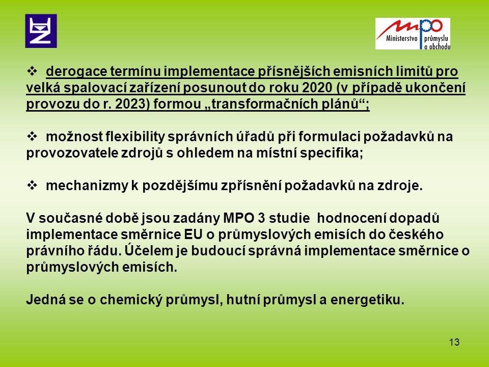 13  derogace termínu implementace přísnějších emisních limitů pro velká spalovací zařízení posunout do roku 2020 (v případě ukončení provozu do r. 20