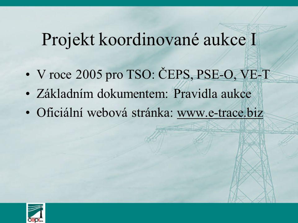 Projekt koordinované aukce I V roce 2005 pro TSO: ČEPS, PSE-O, VE-T Základním dokumentem: Pravidla aukce Oficiální webová stránka: www.e-trace.biz