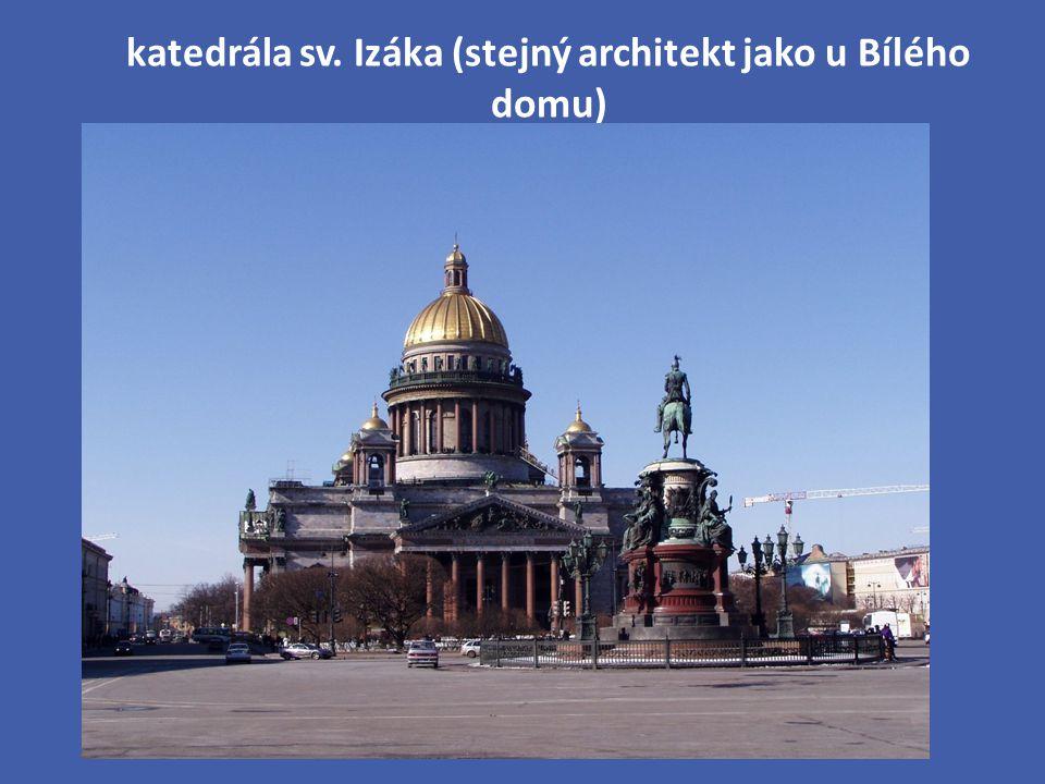katedrála sv. Izáka (stejný architekt jako u Bílého domu)