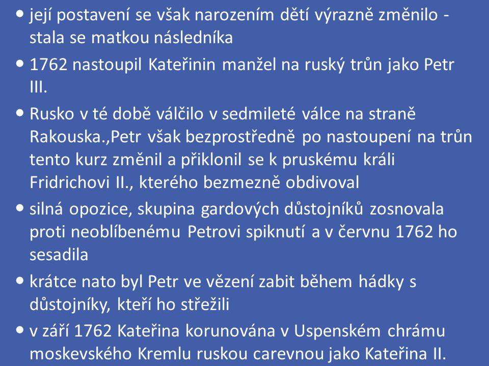 rozšiřování území: vítězství nad Turky – získání Krymu a Černomořského pobřeží - nová města a přístavy – Oděsa, Sevastopol západ – část Ukrajiny pravidelné platy úředníkům kontrola nad církví – placena státem, zabavení majetku klášterům trojí dělení Polska – 1772, 1793, 1795 – získala oblasti Ukrajiny, Běloruska a Litvy