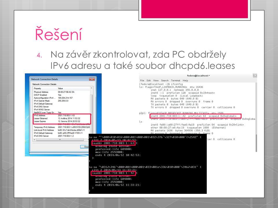 Řešení 4. Na závěr zkontrolovat, zda PC obdržely IPv6 adresu a také soubor dhcpd6.leases