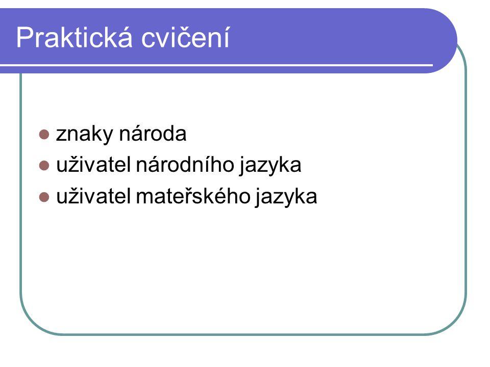 Praktická cvičení znaky národa uživatel národního jazyka uživatel mateřského jazyka