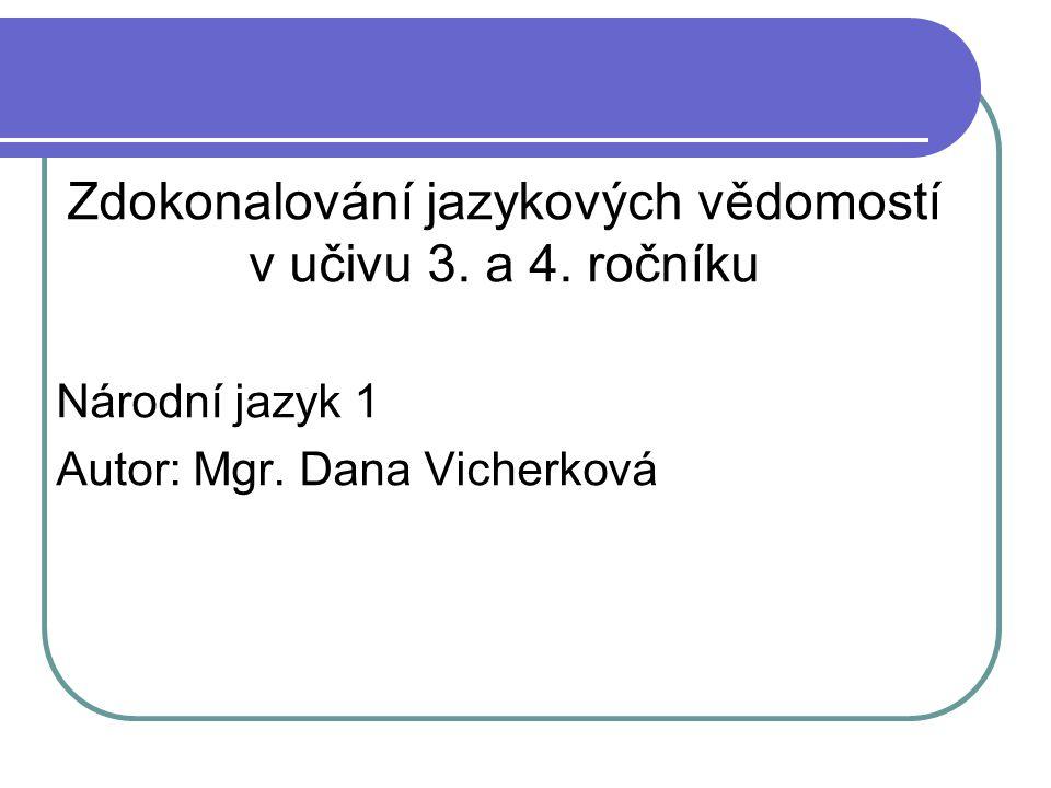 Český jazyk = národní jazyk Čechů indoevropská rodina západoslovanský jazyk tisíciletý vývoj v souvislosti s vývojem národa