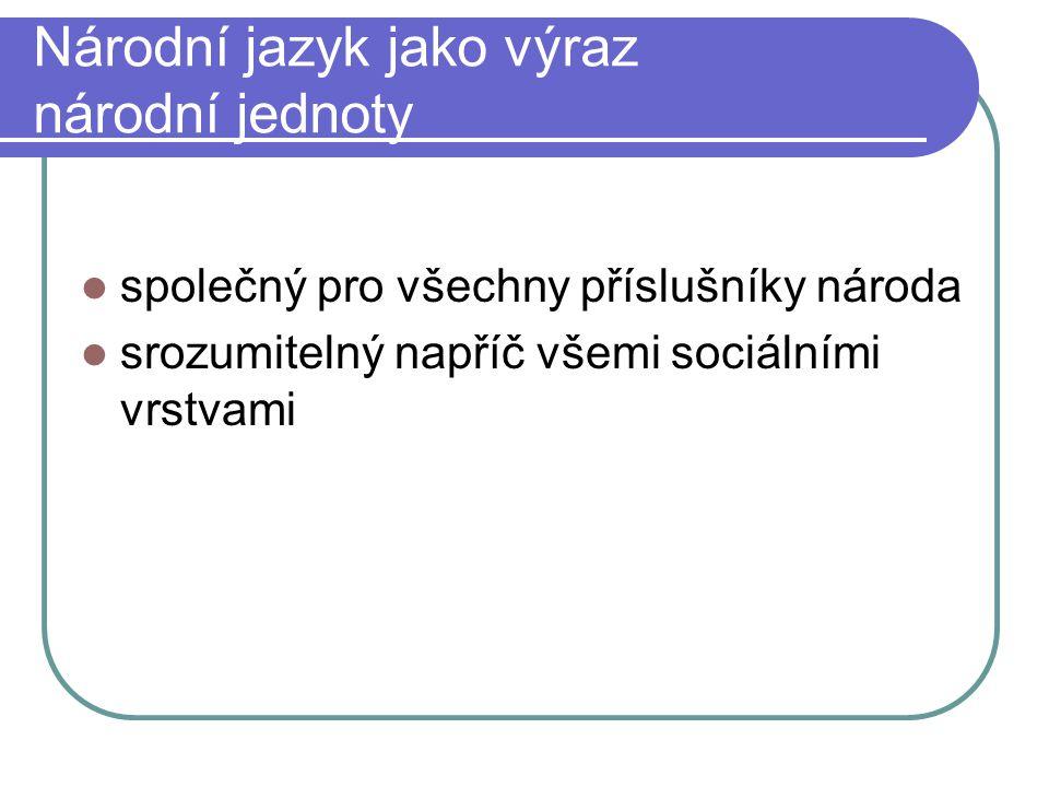 Mnohovrstevnost češtiny spisovná čeština hovorová čeština X nespisovná čeština