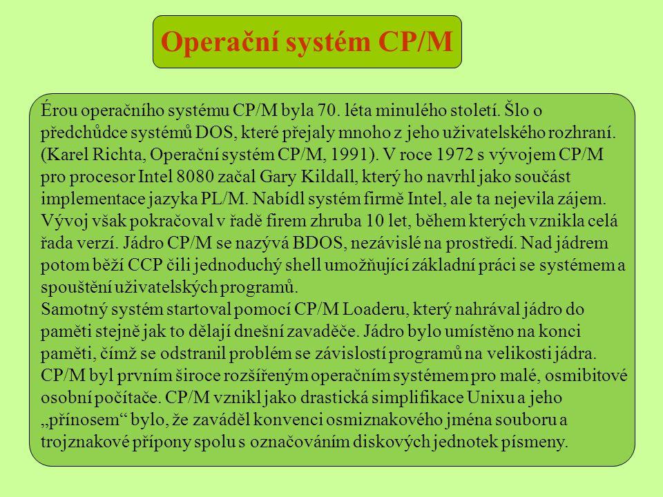 Érou operačního systému CP/M byla 70.léta minulého století.