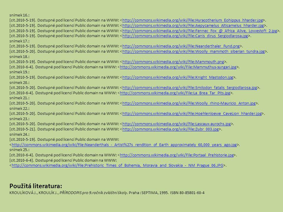 snímek 16.: [cit.2010-5-19]. Dostupné pod licencí Public domain na WWW:.http://commons.wikimedia.org/wiki/File:Hyracotherium_Eohippus_hharder.jpg [cit