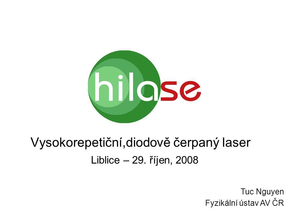 Cíle Vyvinout laserovou technologii aplikovatelnou v ELI, HiPER, New Light Source, atd.